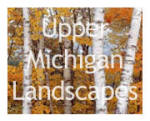 Upper Michigan Landscapes Picture Gallery